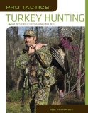 Turkey Hunting Use the Secrets of the Pros to Bag More Birds 2009 9781599212029 Front Cover