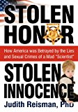 Stolen Honor Stolen Innocence How America Was Betrayed by the Lies and Sexual Crimes of a Mad Scientist 2012 9781937102029 Front Cover