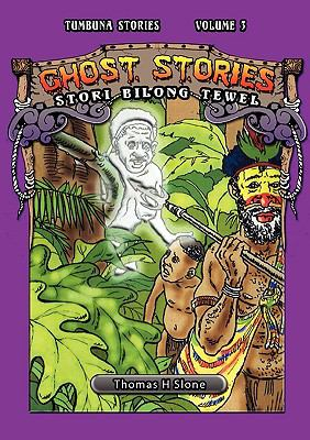Ghost Stories Ol Stori Bilong Tewel (Tumbuna Stories of Papua New Guinea, Volume 3) 2009 9789980939029 Front Cover