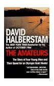 Amateurs The Story of Four Young Men and Their Quest for an Olympic Gold Medal 1st 1996 9780449910030 Front Cover