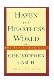 Haven in a Heartless World The Family Besieged 1st 1995 9780393313031 Front Cover
