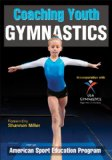 Coaching Youth Gymnastics 1st 2011 9780736084031 Front Cover