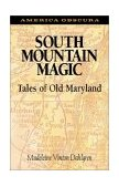 South Mountain Magic Tales of Old Maryland 2002 9781590210031 Front Cover