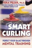 Smart Curling Perfect Your Game Through Mental Training 2007 9781897252031 Front Cover