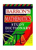 Barron's Mathematics Study Dictionary 1st 2017 9780764103032 Front Cover