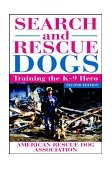 Search and Rescue Dogs Training the K-9 Hero 2nd 2002 Revised  9780764567032 Front Cover