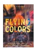 Flying Colors : The Story of a Remarkable Group of Artists and the Transcendent Power of Art 2003 9780807031032 Front Cover