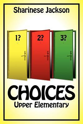Choices Upper Elementary 2010 9780984066032 Front Cover