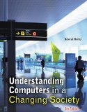 Understanding Computers in a Changing Society 5th 2012 9781133191032 Front Cover