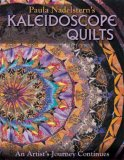 Kaleidoscope Quilts An Artist's Journey Continues 2008 9781571205032 Front Cover