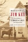 Beautiful Jim Key The Lost History of a Horse and a Man Who Changed the World