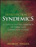 Introduction to Syndemics A Critical Systems Approach to Public and Community Health