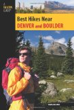 Best Hikes near Denver and Boulder 2010 9780762746033 Front Cover