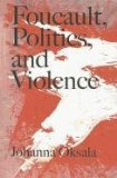 Foucault, Politics, and Violence 2011 9780810128033 Front Cover