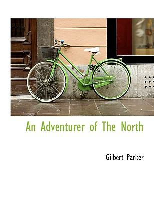 Adventurer of the North 2010 9781140165033 Front Cover