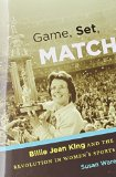 Game, Set, Match Billie Jean King and the Revolution in Women's Sports 2015 9781469622033 Front Cover