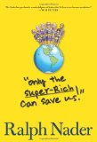 Only the Super-Rich Can Save Us! 1st 2009 9781583229033 Front Cover