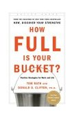 How Full Is Your Bucket? 2004 9781595620033 Front Cover