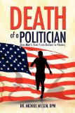 Death of a Politician 2011 9781613795033 Front Cover