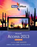 Your Office Microsoft Access 2013, Comprehensive 2013 9780133143034 Front Cover