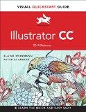 Illustrator CC Visual QuickStart Guide (2014 Release)