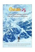 Outside 25 Classic Tales and New Voices from the Frontiers of Adventure 1st 2003 Anniversary  9780393325034 Front Cover
