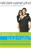 Date or Soul Mate? How to Know If Someone Is Worth Pursuing in Two Dates or Less 1st 2005 9780785283034 Front Cover