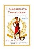 I, Carmelita Tropicana Vol. 1 : Performing Between Cultures 2000 9780807066034 Front Cover