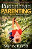 Pudd'nhead Parenting Forming a Positive Working Relationship with a Child with ADD 2012 9781614481034 Front Cover