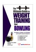 Ultimate Guide to Weight Training for Bowling 2003 9781932549034 Front Cover