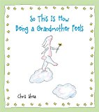 So This Is How Being a Grandmother Feels 2014 9781449451035 Front Cover