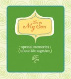 For My Son Special Memories of Our Life Together 2010 9781600595035 Front Cover