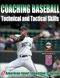 Coaching Baseball Technical and Tactical Skills 1st 2005 9780736047036 Front Cover