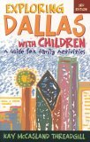Exploring Dallas with Children A Guide for Family Activities 3rd 2005 Revised 9781589792036 Front Cover