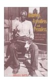 Homeless, Friendless, and Penniless The WPA Interviews with Former Slaves Living in Indiana 2000 9780253338037 Front Cover