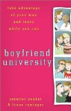 Boyfriend University Take Advantage of Your Man and Learn While You Can 2008 9780470177037 Front Cover