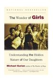 Wonder of Girls Understanding the Hidden Nature of Our Daughters 1st 2003 Reprint 9780743417037 Front Cover