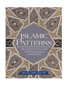 Islamic Patterns An Analytical and Cosmological Approach 1999 9780892818037 Front Cover