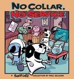 No Collar, No Service A Pooch Cafe Collection 2005 9780740750038 Front Cover