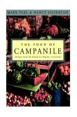 Food of Campanile Recipes from the Famed Los Angeles Restaurant 1997 9780812992038 Front Cover