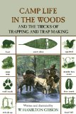 Camp Life in the Woods And the Tricks of Trapping and Trap Making 2nd 2009 9781599218038 Front Cover