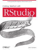 Getting Started with RStudio An Integrated Development Environment for R 1st 2011 9781449309039 Front Cover
