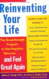 Reinventing Your Life The Breakthough Program to End Negative Behavior... and Feel Great Again 1994 9780452272040 Front Cover