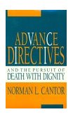 Advance Directives and the Pursuit of Death with Dignity 1993 9780253313041 Front Cover