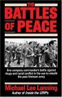 Battles of Peace One Company Commander's Battle Against Drugs and Racial Conflict in the War to Rebuild the Post-Vietnam Army 1995 9780345483041 Front Cover