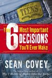 6 Most Important Decisions You'll Ever Make A Guide for Teens 1st 2006 9780743265041 Front Cover