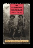 Fighting Marlows Men Who Wouldn't Be Lynched 2009 9780875654041 Front Cover