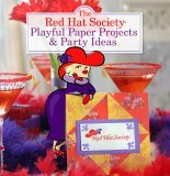 Red Hat Society Playful Paper Projects and Party Ideas 2006 9781402732041 Front Cover