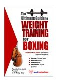 Ultimate Guide to Weight Training for Boxing 2003 9781932549041 Front Cover