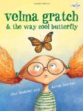 Velma Gratch and the Way Cool Butterfly 2012 9780307978042 Front Cover